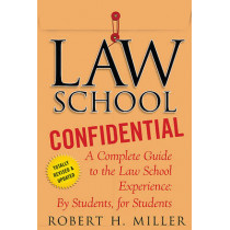 Law School Confidential: A Complete Guide to the Law School Experience: By Students, for Students by Professor Robert H Miller, 9780312605117