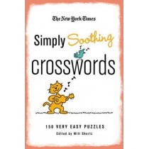 New York Times Simply Soothing Crosswords by Will Shortz, 9780312608231