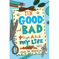 Ten Good and Bad Things about My Life (So Far) by Ann M Martin, 9780312642990