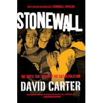 Stonewall: The Riots That Sparked the Gay Revolution by David Carter, 9780312671938