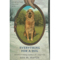 Everything for a Dog by Ann M Martin, 9780312674847