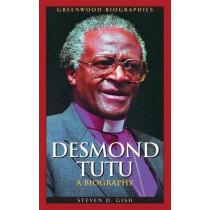 Desmond Tutu: A Biography by Steven D. Gish, 9780313328602