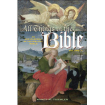 All Things in the Bible [2 volumes]: An Encyclopedia of the Biblical World by Nancy M. Tischler, 9780313330827