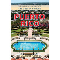 The History of Puerto Rico by Lisa Pierce Flores, 9780313354182