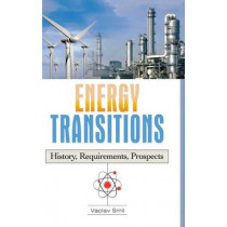Energy Transitions: History, Requirements, Prospects by Vaclav Smil, 9780313381775