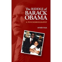 The Riddle of Barack Obama: A Psychobiography by Avner Falk, 9780313385872