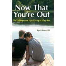 Now That You're Out: The Challenges and Joys of Living as a Gay Man by Martin Kantor, 9780313387517