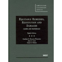 Equitable Remedies, Restitution and Damages, Cases and Materials by Candace S. Kovacic-Fleischer, 9780314194930