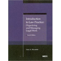 Introduction to Law Practice: Organizing and Managing Legal Work by Gary A. Munneke, 9780314276452