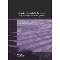 Effective Appellate Advocacy: Brief Writing and Oral Argument by Carole Berry, 9780314278395