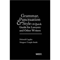 Grammar, Punctuation, and Style: A Quick Guide for Lawyers and Other Writers by Deborah Cupples, 9780314288073