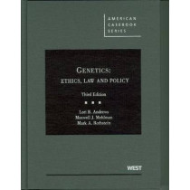 Genetics: Ethics, Law and Policy by Lori B. Andrews, 9780314911865