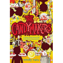 The Candymakers by Wendy Mass, 9780316002592