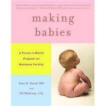 Making Babies: A Proven 3-Month Program for Maximum Fertility by Sami S David, 9780316024501