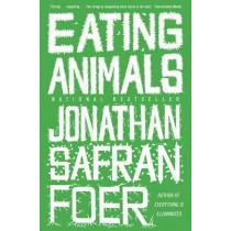 Eating Animals by Jonathan Safran Foer, 9780316069885