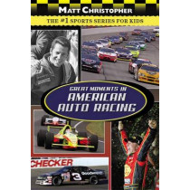 Great Moments In American Auto Racing by Matt Christopher, 9780316102971