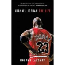 Michael Jordan: The Life by Roland Lazenby, 9780316194761