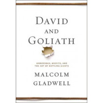 David and Goliath: Underdogs, Misfits, and the Art of Battling Giants by Malcolm Gladwell, 9780316204361