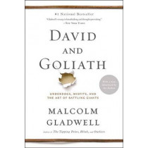 David and Goliath: Underdogs, Misfits, and the Art of Battling Giants by Malcolm Gladwell, 9780316204378