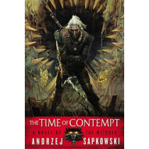 The Time of Contempt by Andrzej Sapkowski, 9780316219136