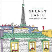 Secret Paris: Color Your Way to Calm by Zoe De Las Cases, 9780316265829