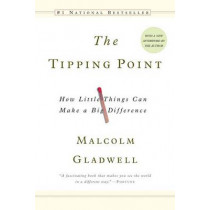 The Tipping Point: How Little Things Can Make a Difference by Malcolm Gladwell, 9780316346627
