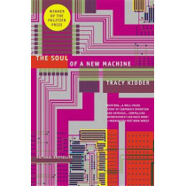 The Soul of a New Machine by Tracy Kidder, 9780316491976