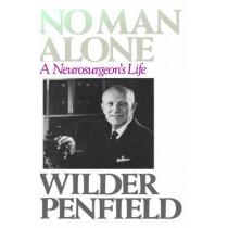 No Man Alone: A Neurosurgeon's Life by Wilder Penfield, 9780316698399