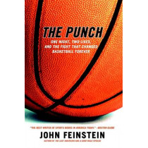 The Punch: The Fight That Changed Basketball Forever by John Feinstein, 9780316735636