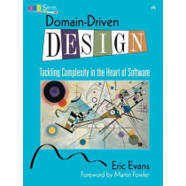 Domain-Driven Design: Tackling Complexity in the Heart of Software by Eric Evans, 9780321125217