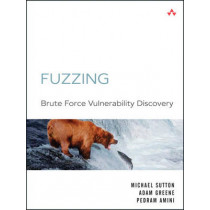 Fuzzing: Brute Force Vulnerability Discovery by Michael Sutton, 9780321446114