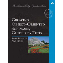 Growing Object-Oriented Software, Guided by Tests by Steve Freeman, 9780321503626
