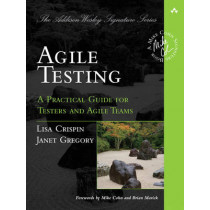 Agile Testing: A Practical Guide for Testers and Agile Teams by Lisa Crispin, 9780321534460