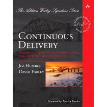 Continuous Delivery: Reliable Software Releases through Build, Test, and Deployment Automation by Jez Humble, 9780321601919
