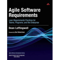 Agile Software Requirements: Lean Requirements Practices for Teams, Programs, and the Enterprise by Dean Leffingwell, 9780321635846