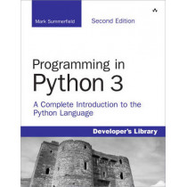 Programming in Python 3: A Complete Introduction to the Python Language by Mark Summerfield, 9780321680563