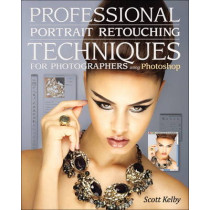 Professional Portrait Retouching Techniques for Photographers Using Photoshop by Scott Kelby, 9780321725547