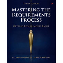 Mastering the Requirements Process: Getting Requirements Right by Suzanne Robertson, 9780321815743