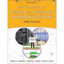The Practice of System and Network Administration: Volume 1: DevOps and other Best Practices for Enterprise IT by Thomas A. Limoncelli, 9780321919168