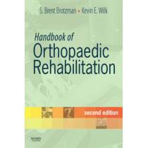 Handbook of Orthopaedic Rehabilitation by S. Brent Brotzman, 9780323044059