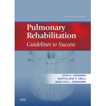 Pulmonary Rehabilitation: Guidelines to Success by John E. Hodgkin, 9780323045490