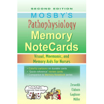 Mosby's Pathophysiology Memory NoteCards: Visual, Mnemonic, and Memory Aids for Nurses by JoAnn Zerwekh, 9780323067478