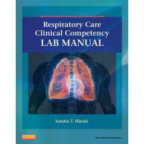 Respiratory Care Clinical Competency Lab Manual by Sandra T. Hinski, 9780323100571