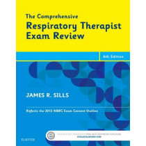 The Comprehensive Respiratory Therapist Exam Review by James R. Sills, 9780323241342