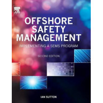 Offshore Safety Management: Implementing a SEMS Program by Ian Sutton, 9780323262064
