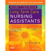 Workbook and Competency Evaluation Review for Mosby's Textbook for Long-Term Care Nursing Assistants by Clare Kostelnick, 9780323320801