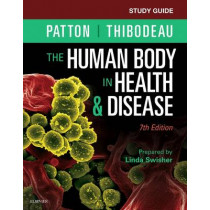 Study Guide for The Human Body in Health & Disease by Linda Swisher, 9780323402941