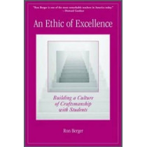 An Ethic of Excellence: Building a Culture of Craftsmanship with Students by Berger, 9780325005966