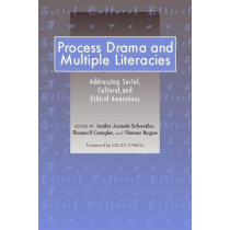 Process Drama and Multiple Literacies: Addressing Social, Cultural, and Ethical Issues by Jenifer Jasinski Schneider, 9780325007830
