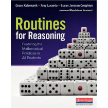 Routines for Reasoning: Fostering the Mathematical Practices in All Students by Grace Kelemanik, 9780325078151